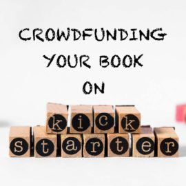 Crowdfunding Your Book on Kickstarter