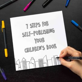 7 Steps for Self-Publishing Your Children's Book